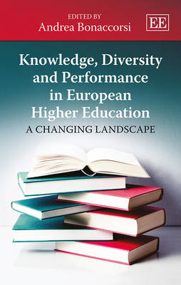 Knowledge, Diversity and Performance in European Higher Education: A Changing Landscape (Hardback)