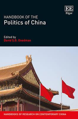 Handbook of the Politics of China - Handbooks of Research on Contemporary China Series (Hardback)