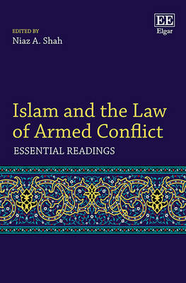Islam and the Law of Armed Conflict: Essential Readings - Elgar Mini Series (Hardback)
