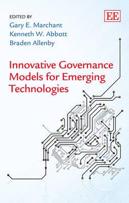 Innovative Governance Models for Emerging Technologies (Hardback)