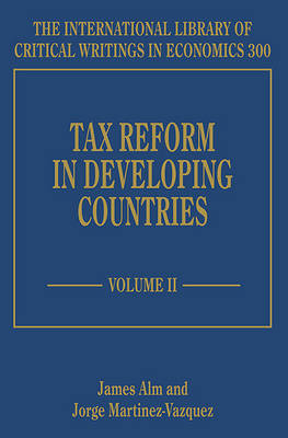 Tax Reform in Developing Countries - The International Library of Critical Writings in Economics Series 300 (Hardback)