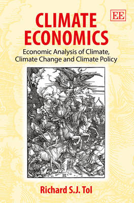 Climate Economics: Economic Analysis of Climate, Climate Change and Climate Policy (Hardback)