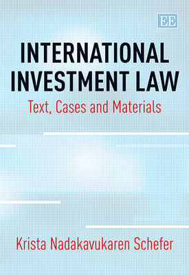 International Investment Law: Text, Cases and Materials (Paperback)