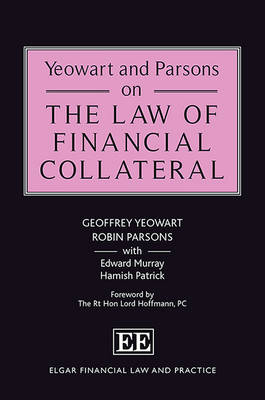 Yeowart and Parsons on the Law of Financial Collateral - Elgar Financial Law and Practice Series (Hardback)