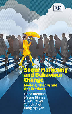 Social Marketing and Behaviour Change: Models, Theory and Applications (Hardback)