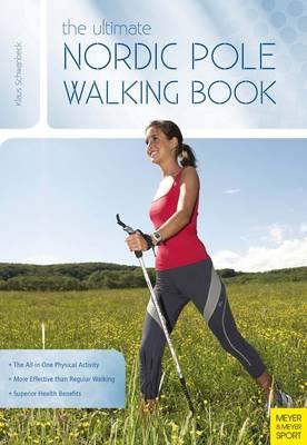 Ultimate Nordic Pole Walking Book (Paperback)
