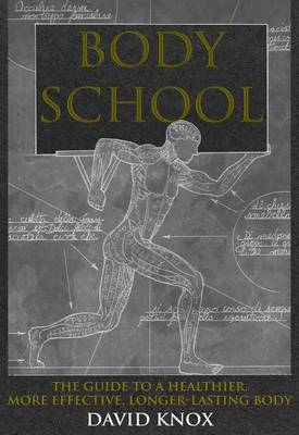 Body School: A New Guide to Improved Movement in Daily Life (Paperback)
