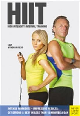 HIIT - High Intensity Interval Training: Intense Workouts - Impressive Results - Get Fit & Sexy with 20 Simple Wo (Paperback)