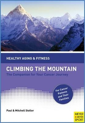 Climbing the Mountain: The Companion for Your Cancer Journey (Paperback)
