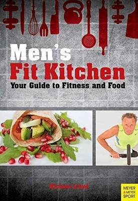Men's Fit Kitchen: Your Guide to Fitness and Food (Paperback)