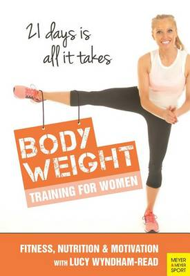 Body Toning for Women: Bodyweight Training / Nutrition / Motivation - 21 Days is All it Takes (Paperback)