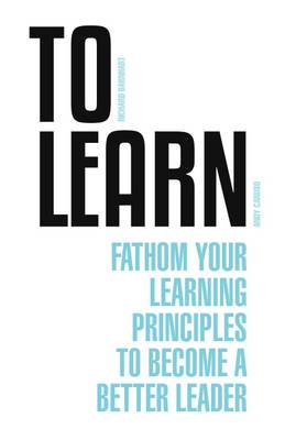To Learn: Fathom Your Learning Principle to Become a Better Leader (Paperback)