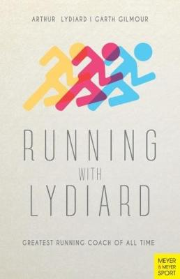 Running with Lydiard: Greatest Running Coach of All Time (Paperback)