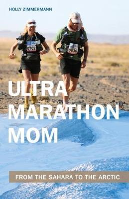 Ultramarathon Mom: From the Sahara to the Arctic (Paperback)
