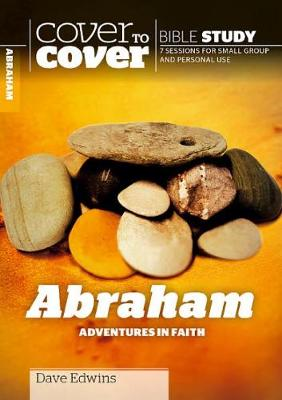 Abraham: Adventures in Faith - Cover to Cover Bible Study Guides (Paperback)