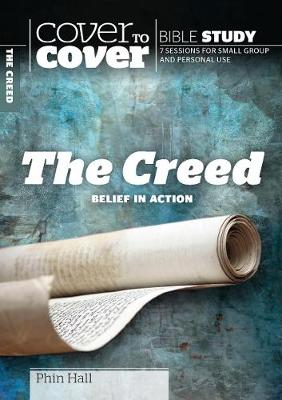 The Creed: Belief in Action - Cover to Cover Bible Study Guides (Paperback)