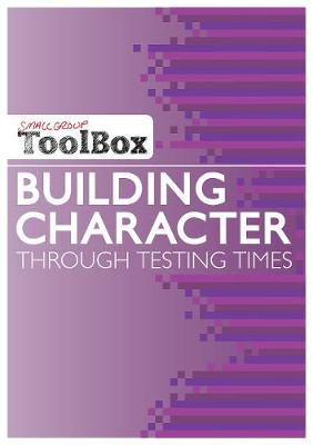Small Group Toolbox: Building Character through testing times (Paperback)