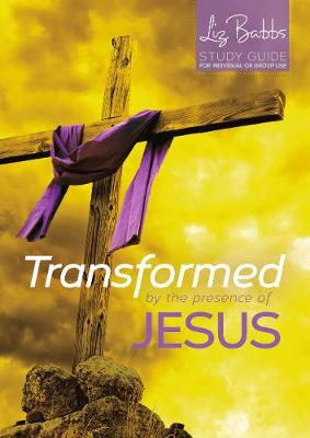 Transformed by the Presence of Jesus - Non-Lent Revised Edition (Paperback)