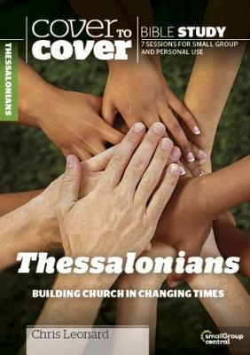 Thessalonians: Building Church in Changing Times - Cover to Cover Bible Study Guides (Paperback)