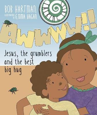 Talking Tales: Awwww!!: Jesus, the grumblers and the best big hug - Talking Tales (Paperback)