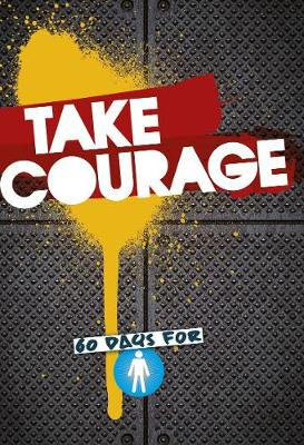 Take Courage: 60 Days for Boys (Paperback)