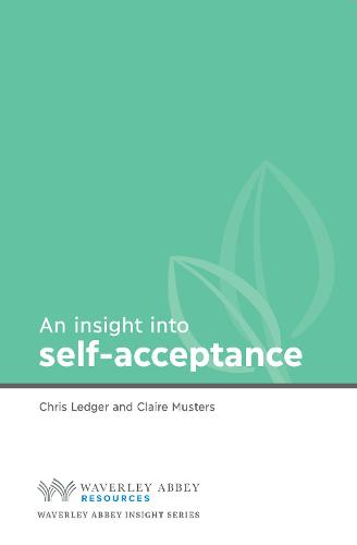Insight into Self-Acceptance - Waverley Abbey Insight Series (Paperback)