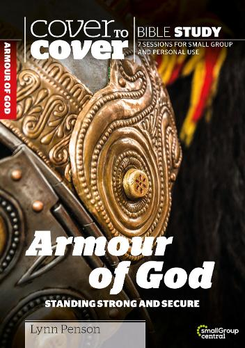 The Armour of God: Standing Strong and Secure - Cover to Cover Bible Study Guides (Paperback)