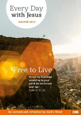Every Day With Jesus January/February 2017: Free to Live (Paperback)