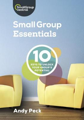 Small Group Essentials: 10 Keys to Unlock Your Group's Potential (Paperback)