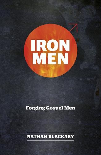 Iron Men: Forging Gospel Men - Manual (Paperback)