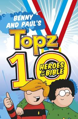 Benny and Paul's Topz 10 Heroes of the Bible - Topz (Paperback)