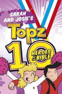Sarah and Josie's Topz 10 Heroes of the Bible - Topz (Paperback)