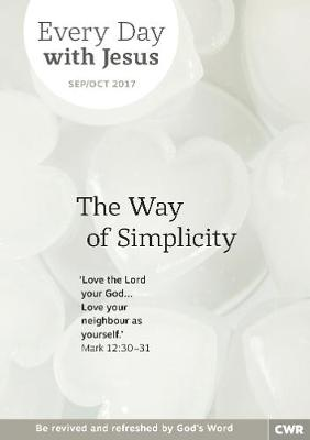 Cover Every Day With Jesus Sep/Oct 2017 LARGE PRINT: The Way of Simplicity