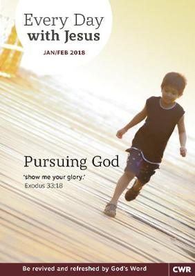 Every Day With Jesus Jan/Feb 2018 LARGE PRINT: Pursuing God (Paperback)