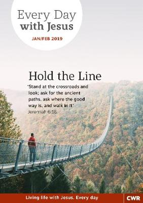 Every Day With Jesus Jan/Feb 2019: Hold the Line (Paperback)