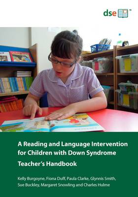 A Reading and Language Intervention for Children with Down Syndrome: Teacher's Handbook
