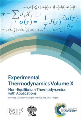 Experimental Thermodynamics Volume X: Non-equilibrium Thermodynamics with Applications (Hardback)