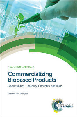 Commercializing Biobased Products: Opportunities, Challenges, Benefits, and Risks - Green Chemistry Series (Hardback)