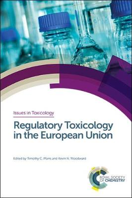 Regulatory Toxicology in the European Union (Hardback)