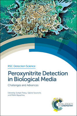 Peroxynitrite Detection in Biological Media: Challenges and Advances (Hardback)