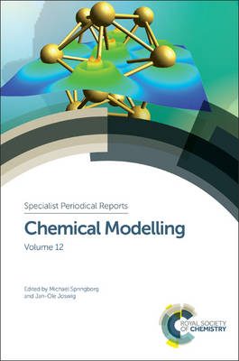 Chemical Modelling: Volume 12 - Specialist Periodical Reports (Hardback)