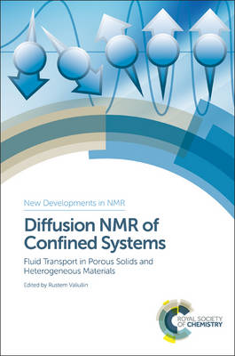 Diffusion NMR of Confined Systems: Fluid Transport in Porous Solids and Heterogeneous Materials (Hardback)
