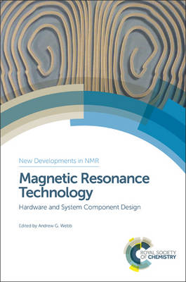 Magnetic Resonance Technology: Hardware and System Component Design (Hardback)
