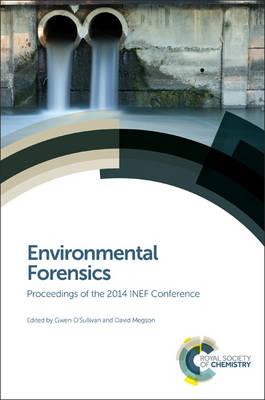 Environmental Forensics: Proceedings of the 2014 INEF Conference (Hardback)
