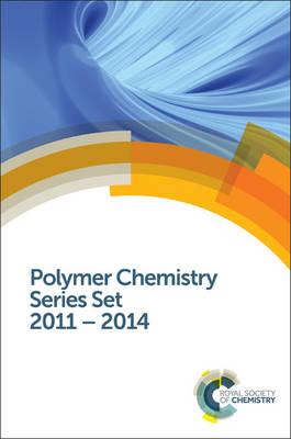 Polymer Chemistry Series Set: 2011 - 2014 (Hardback)