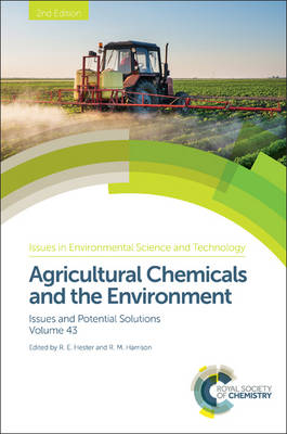 Agricultural Chemicals and the Environment: Issues and Potential Solutions - Issues in Environmental Science and Technology Volume 43 (Hardback)