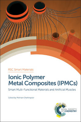Ionic Polymer Metal Composites (IPMCs): Smart Multi-Functional Materials and Artificial Muscles, Complete Set - Smart Materials Series (Hardback)