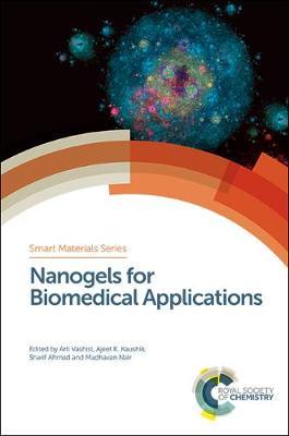 Nanogels for Biomedical Applications (Hardback)