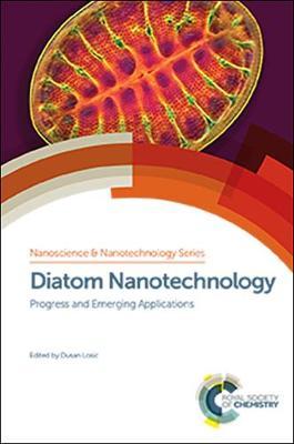 Diatom Nanotechnology: Progress and Emerging Applications (Hardback)