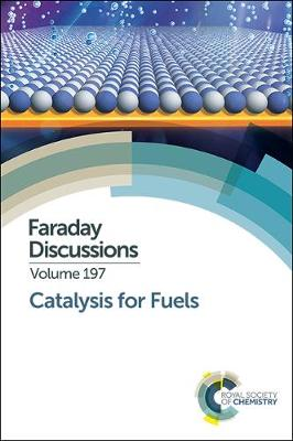 Catalysis for Fuels: Faraday Discussion (Hardback)